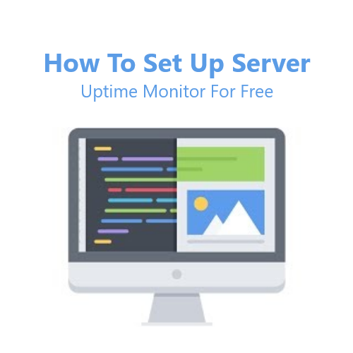 How To Set Up Server Uptime Monitor For Free