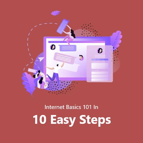 Internet Basics 101 In 10 Easy Steps