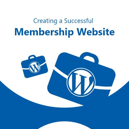 Creating a Successful Membership Website